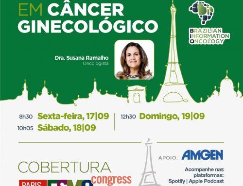 Melhores estudos em câncer tumores ginecológicos da ESMO 2021 – Dra. Susana Ramalho – Oncologista