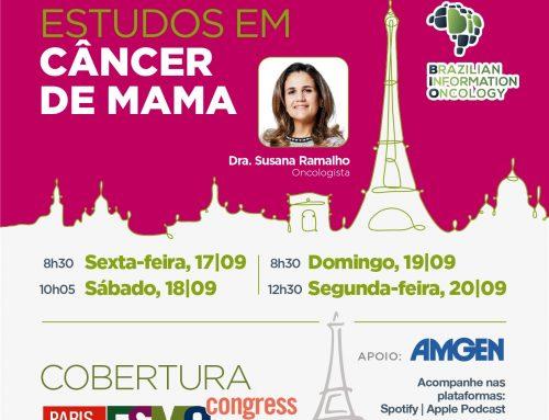 Melhores estudos em câncer de mama da ESMO 2021 Dra. Susana Ramalho – Oncologista