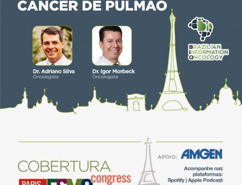 Melhores estudos em Câncer de Pulmão da ESMO 2021 Dr. Adriano Silva- Oncologista e Dr. Igor Morbeck – Oncologista